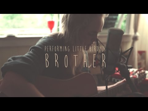 Brother - Little Birdy (Ellie Hopley Cover)