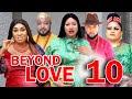 Gambar cover BEYOND LOVE SEASON 10 - New Hit Movie 2021 Latest Nigerian Nollywood Movie