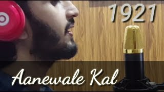 Aanewale Kal - 1921 - Rahul Jain - Cover By Babar Raja