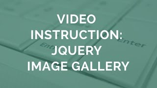Video Instruction: jQuery Image Gallery! thumbnail
