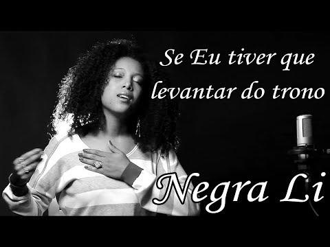 Negra LI SE EU TIVER QUE LEVANTAR DO TRONO LETRA