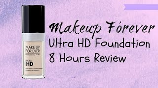 Makeup Forever Ultra HD Foundation 8 Hours Review | MUF粉底八小时实测