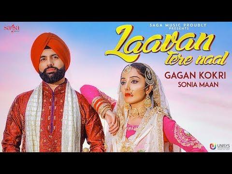 Laavan Tere Naal - Gagan Kokri Ft. Sonia Mann | Sukh Sanghera | New Punjabi Love Songs | Saga Music