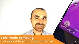Mod de siguranta Samsung: Ce face? Cum intri in el? Cum iesi?