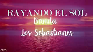 Rayando El Sol - Banda Los Sebastianes (Letra)(Lyrics)