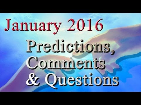 Predictions Comments and Questions Jan 2016