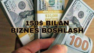 150$ BILAN BIZNES BOSHLASH