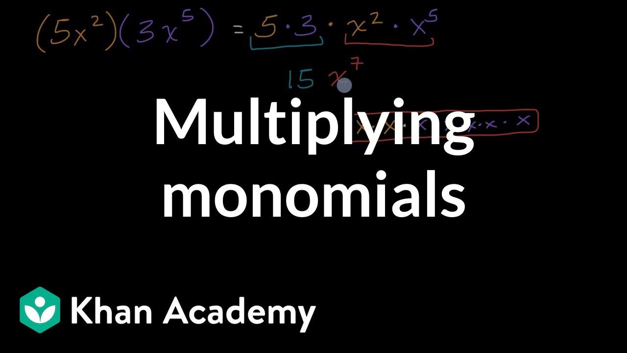 medium resolution of Multiplying monomials (video)   Khan Academy