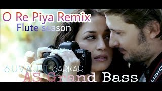 O re piya Remix (Flute season)- AS Grand Bass- SUVAJIT SARKAR