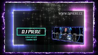 Dj Piere - Long my life (extended 2021)