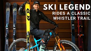 God Father of Free Skiing shows me his favourite Whistler MTB Trail