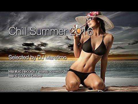 DJ Maretimo - Chill Summer 2016 - Continuous Mix, 3+ Hours Relaxed Summer Sounds