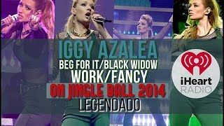 Iggy Azalea - Beg For It/Black Widow/Work/Fancy - Live On Jingle Ball 2014 (Legendado) (HD)