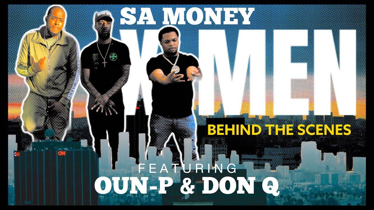 SA MONEY FEATURING OUN-P & DON Q - X MEN ( BEHIND THE SCENES ) 2020