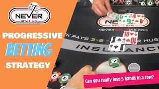 Blackjack Progressive Betting Strategy by Never Split 10's