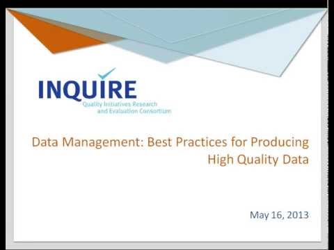 Data Management: Best Practices for Producing High Quality Data (INQUIRE Webinar #3)