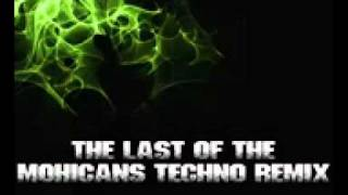 The Last Of The Mohicans Techno Remix