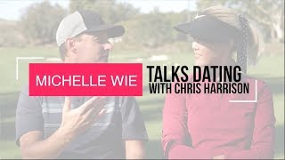 Michelle Wie Talks Dating With Chris Harrison