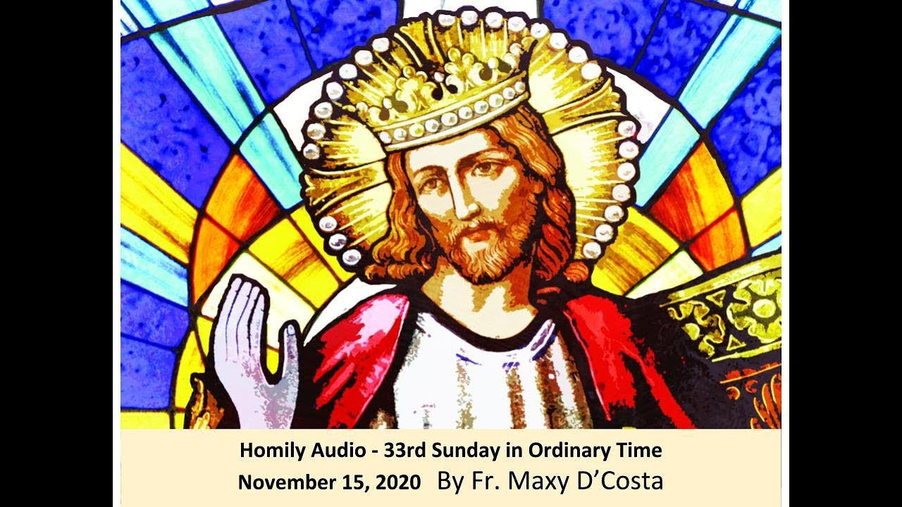 November 22, 2020 (Audio Homily) - Christ the King - Fr. Maxy D'Costa
