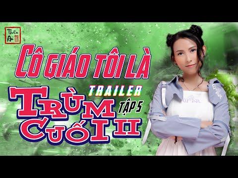 Trailer Tập 5 CÔ GIÁO TÔI LÀ TRÙM CUỐI PHÂN 2 | Trailer My Teacher Is Big Boss 2 Eps.5 | Thiên An