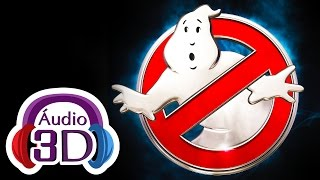 Ghostbusters!  3D music & sfx - VR sound