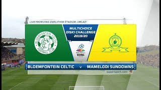 MultiChoice Diski Challenge |  Bloemfontein Celtic vs Mamelodi Sundowns