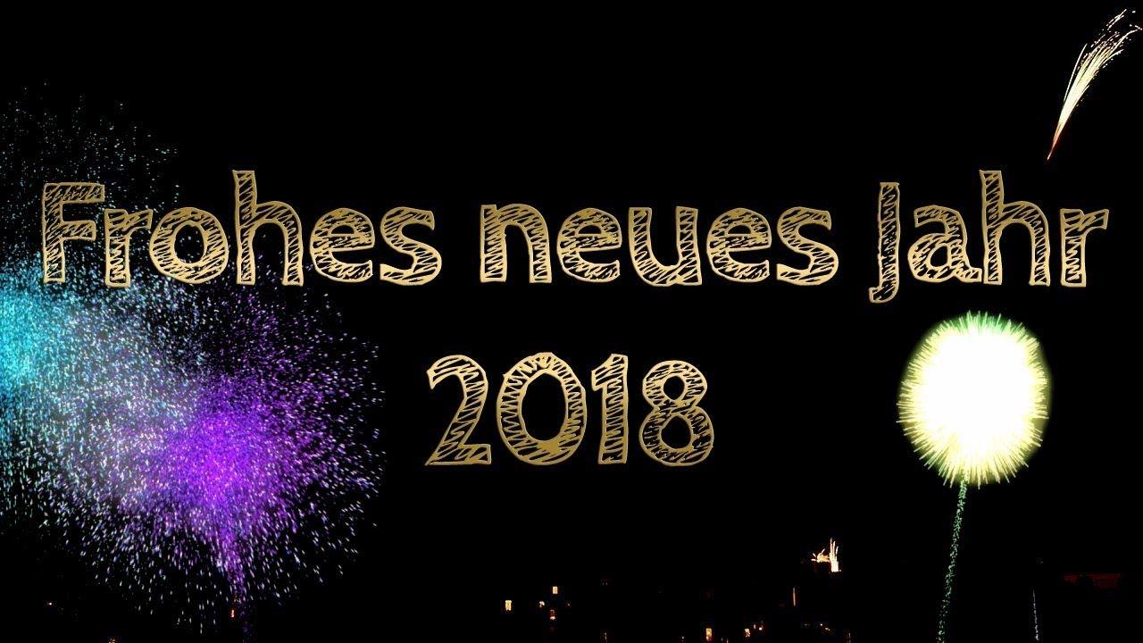 Neujahr 🍾 Neujahr 2018 🎆 Frohes neues Jahr 2018! 🎉 Happy New Year ...