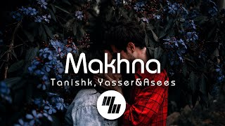 Lyrical: Makhna | Drive | Tanishk Bagchi, Yasser Desai, Asees Kaur | 21 Wave Music