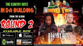 The Kuntry Boyz - In Da Building