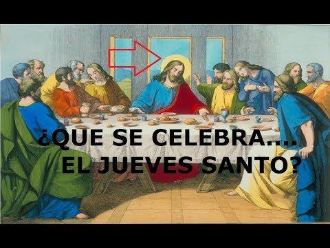 ¿Que Pasó el Jueves Santo de Semana Santa