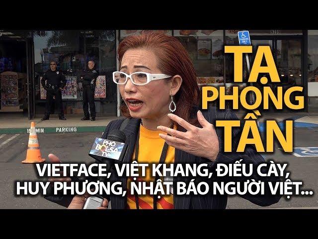 Blogger Tạ Phong Tần nói về VietFace, Việt Khang, Điếu Cày, báo Người Việt