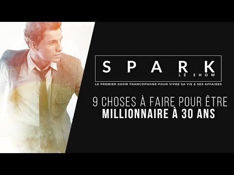 Être Millionnaire à 30 ans - SPARK LE SHOW