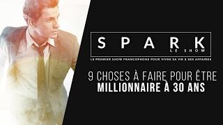Video Être Millionnaire à 30 ans - SPARK LE SHOW download MP3, 3GP, MP4, WEBM, AVI, FLV Januari 2018