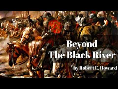 Beyond The Black River By Robert E. Howard