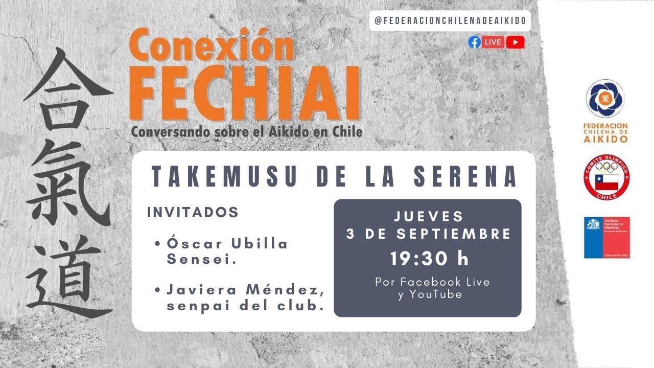 Conexión Fechiai, conversando sobre el Aikido en Chile / Takemusu La Serena