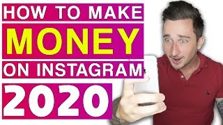 How To Make Money on Instagram in 2020 (The EASY Way)