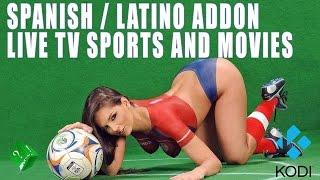 KODI- NEWEST AND GREATEST SPANISH LATINO ADDON (LIVE TV SPORTS AND MOVIES)