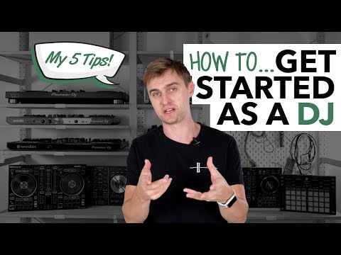 How to get started as a DJ - My advice!
