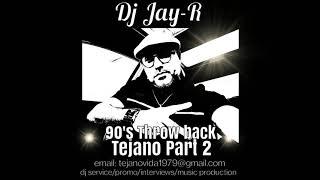 DJ JAY-R 90s throw back tejano hits #2