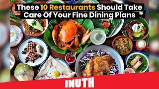These 10 Restaurants Should Take Care Of Your Fine Dining Plans