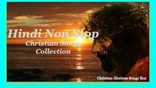 Hindi Non - Stop Christian Songs Collection 4