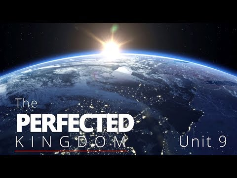 God's Big Picture 9: The Perfected Kingdom