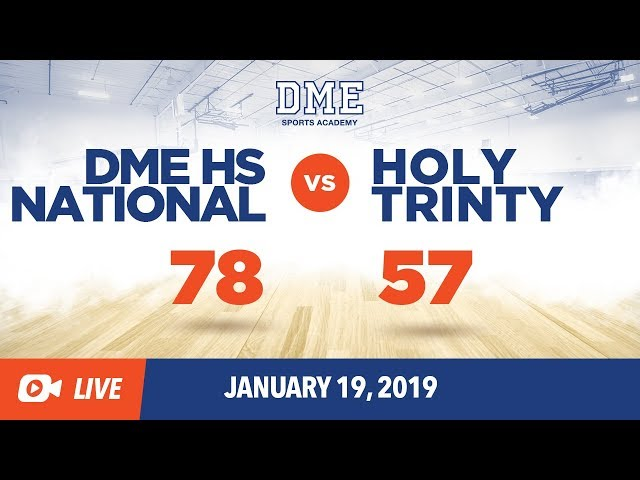 DME HS National vs Holy Trinty