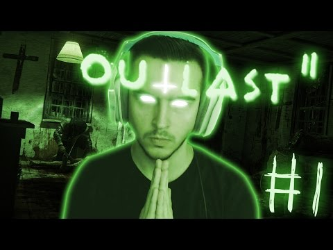 WELCOME TO HELL ON EARTH | Outlast 2 - Part 1