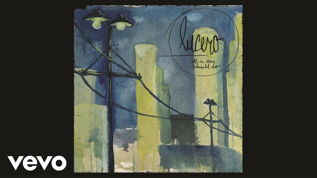 lucero-cant-you-hear-them-howl-official-audio-lucerobandvevo