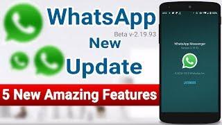 WhatsApp New Update 2019 ( beta v 2.19.93 )   Whatsapp 5 New Amazing Hidden/Secret Features..!!!