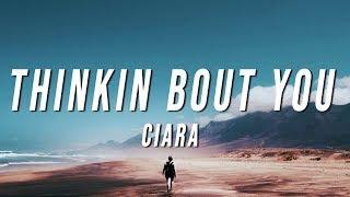 Ciara - Thinkin Bout You (Lyrics)