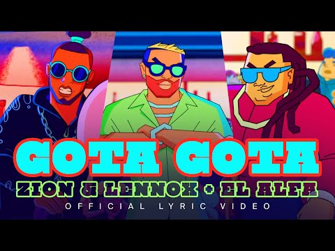 Zion & Lennox X  El Alfa – GOTA GOTA (Official Lyric Video)