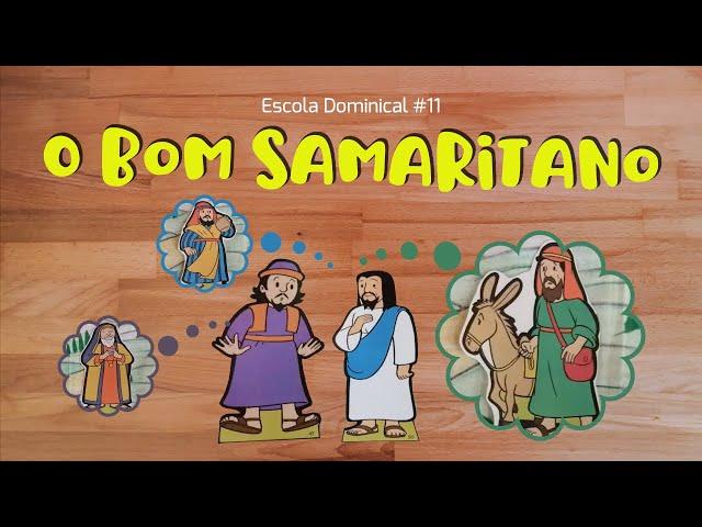 O Bom Samaritano (Escola Dominical #11)