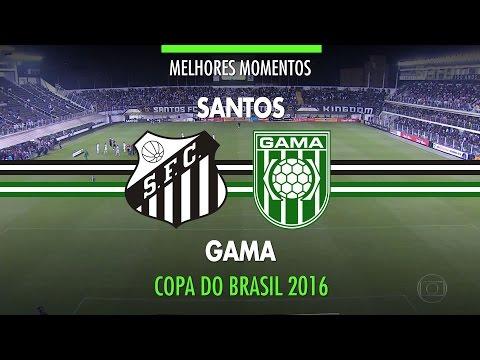 Melhores Momentos - Santos 3 x 0 Gama - Copa do Brasil - 27/07/2016